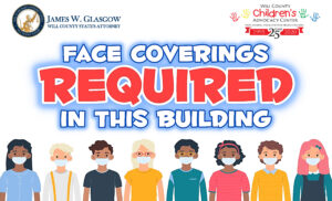 All clients/employees/visitors at the Will County, including children above the age of 2 years old, are required to wear a face-covering.